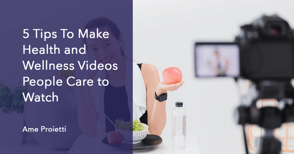 5 tips for health and wellness videos